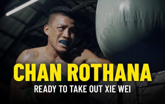 Red-Hot Chan Rothana 'Ready' To Take Out Knockout Artist Xie Wei