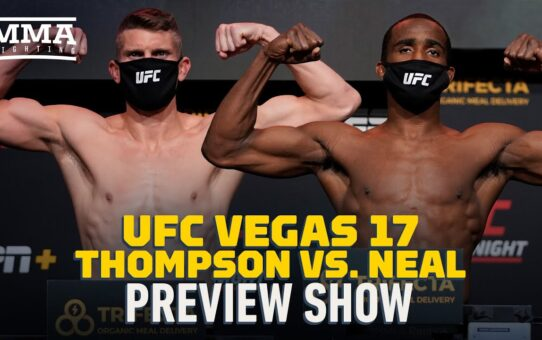 UFC Vegas 17 Preview Show – MMA Fighting