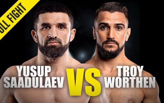 Yusup Saadulaev vs. Troy Worthen | ONE Championship Full Fight