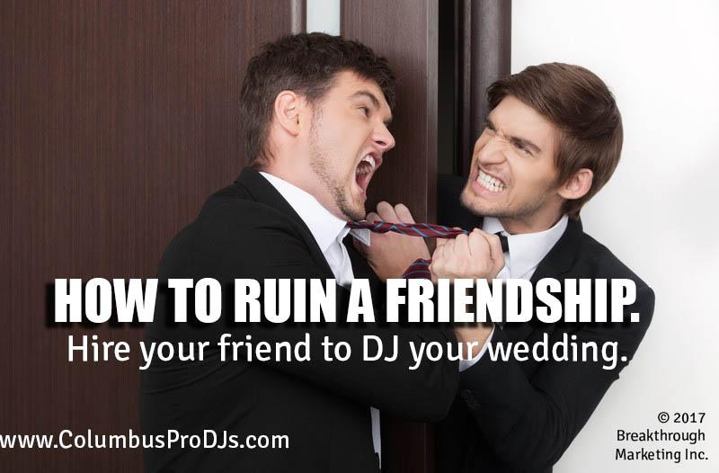 don't let a friend DJ your wedding