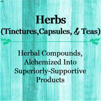 Herbs (Tinctures, Capsules, & Teas)