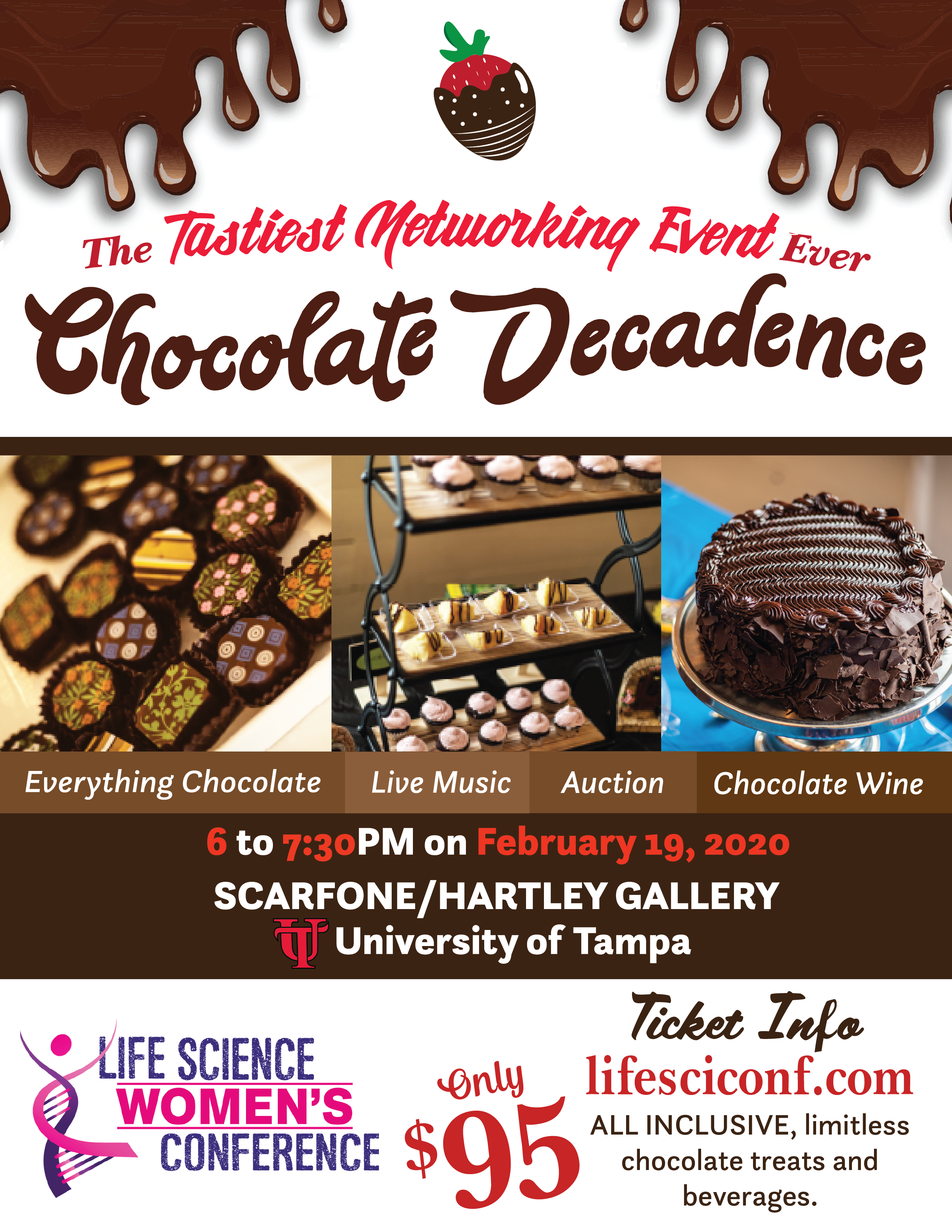 The 2020 Chocolate Decadence Networking event will be held on February 19th from 6 to 730 pm at the University of Tampa Scarfone-Hartley Gallery.