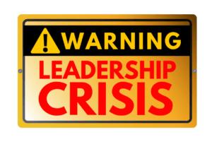 Leadership Crisis, Leadership Development, Leaders