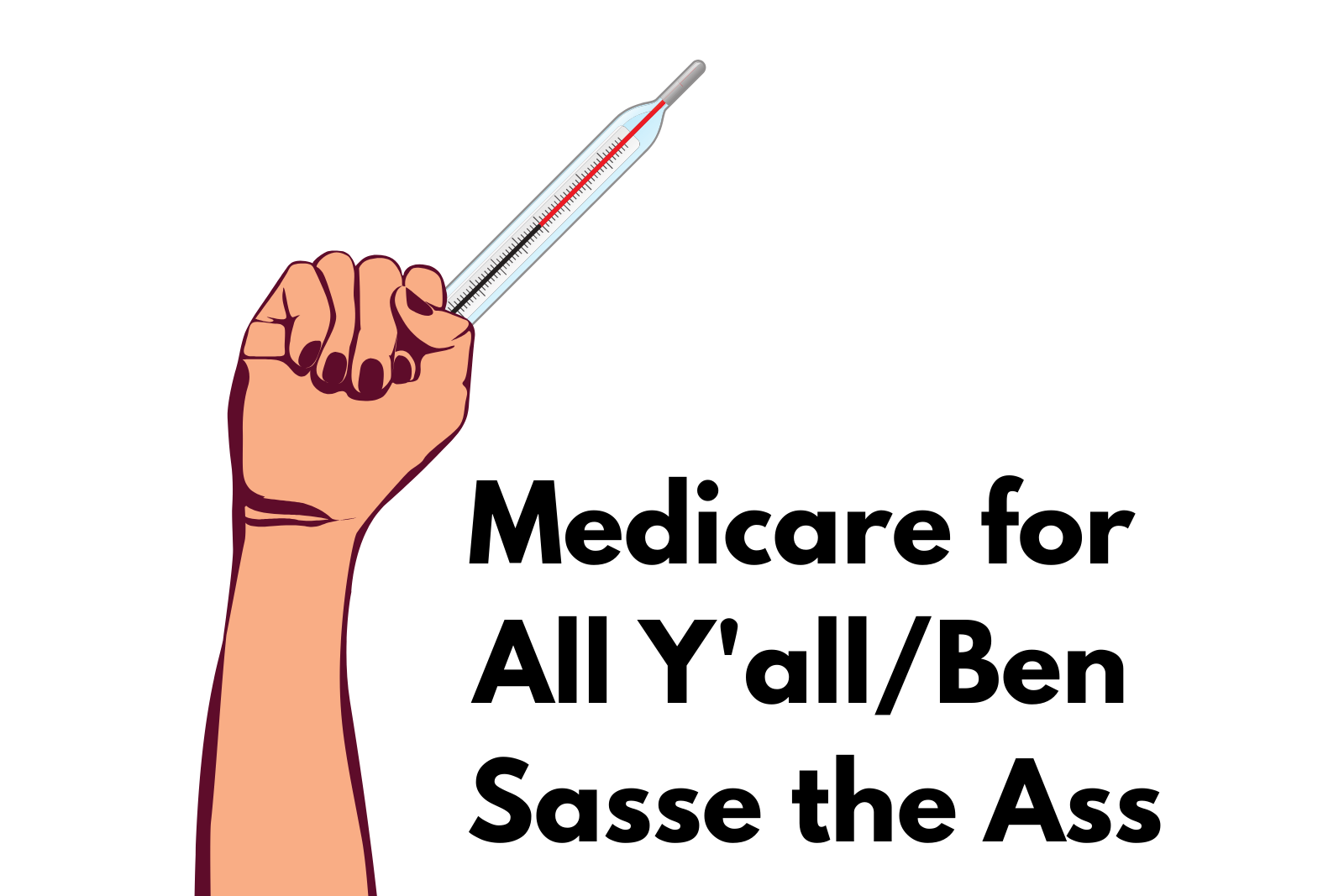 Ep. 1 Medicare for All Y'all/Ben Sasse the Ass