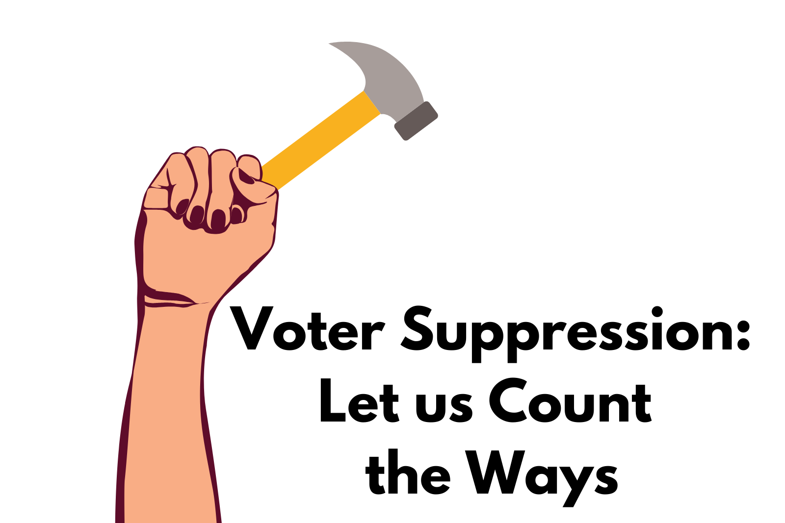 Ep 6. Voter Suppression:  Let Us Count the Ways