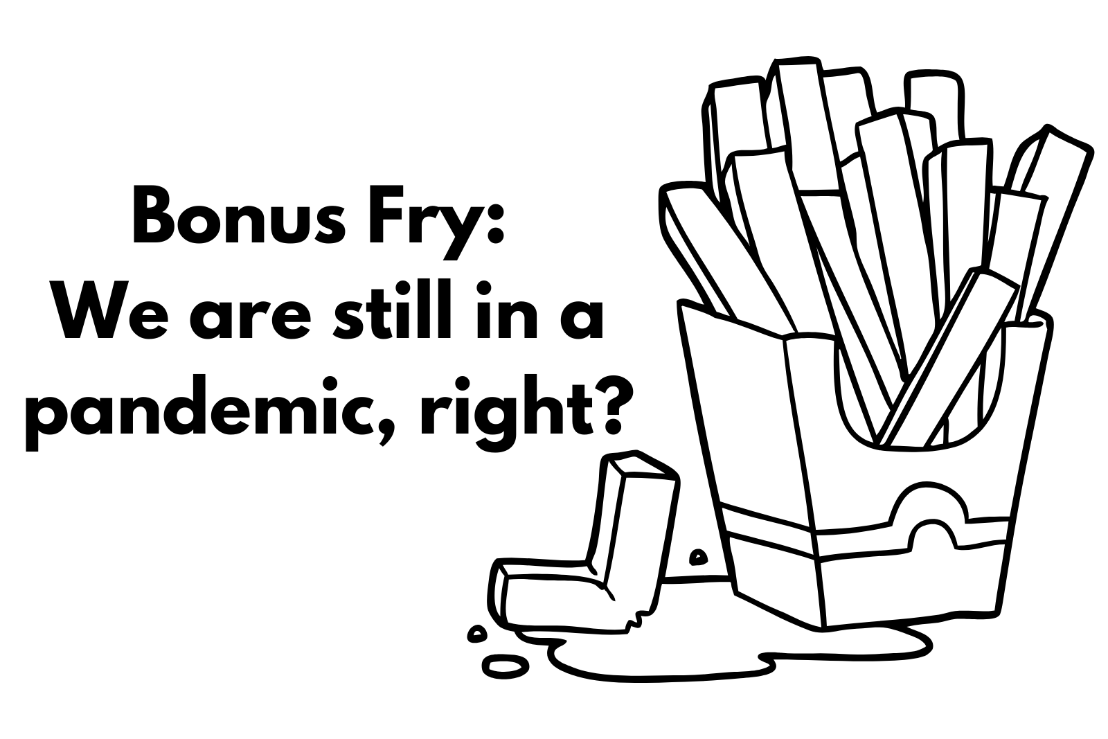 Bonus Fry: The Pandemic, The Panis and Poverty Porn.  WTF!