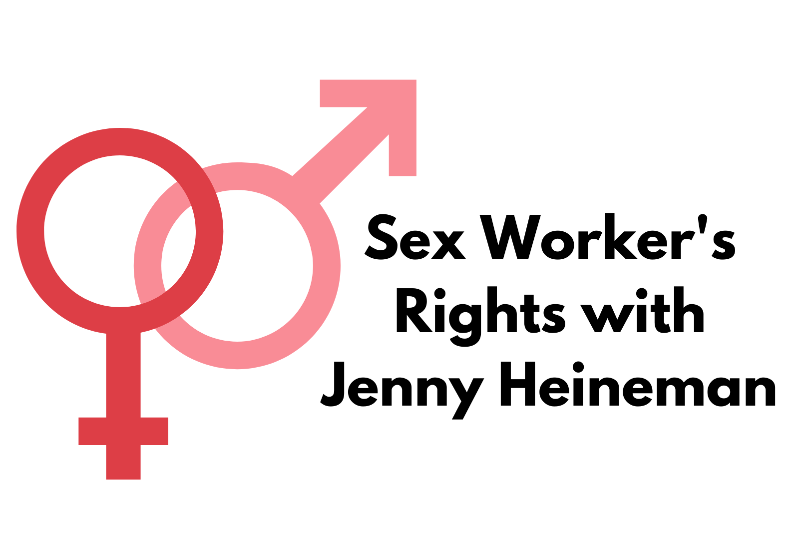 Ep 32. Sex Worker's Rights with Jenny Heineman