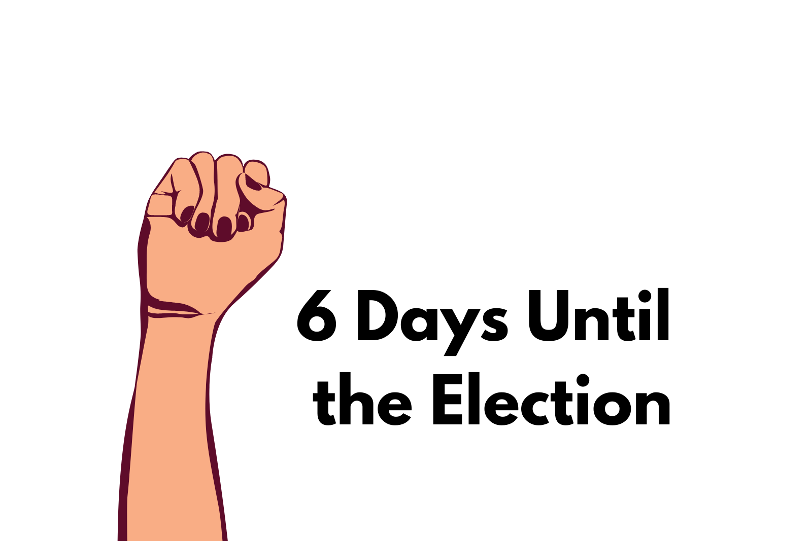 Bonus: 6 Days Until The Election