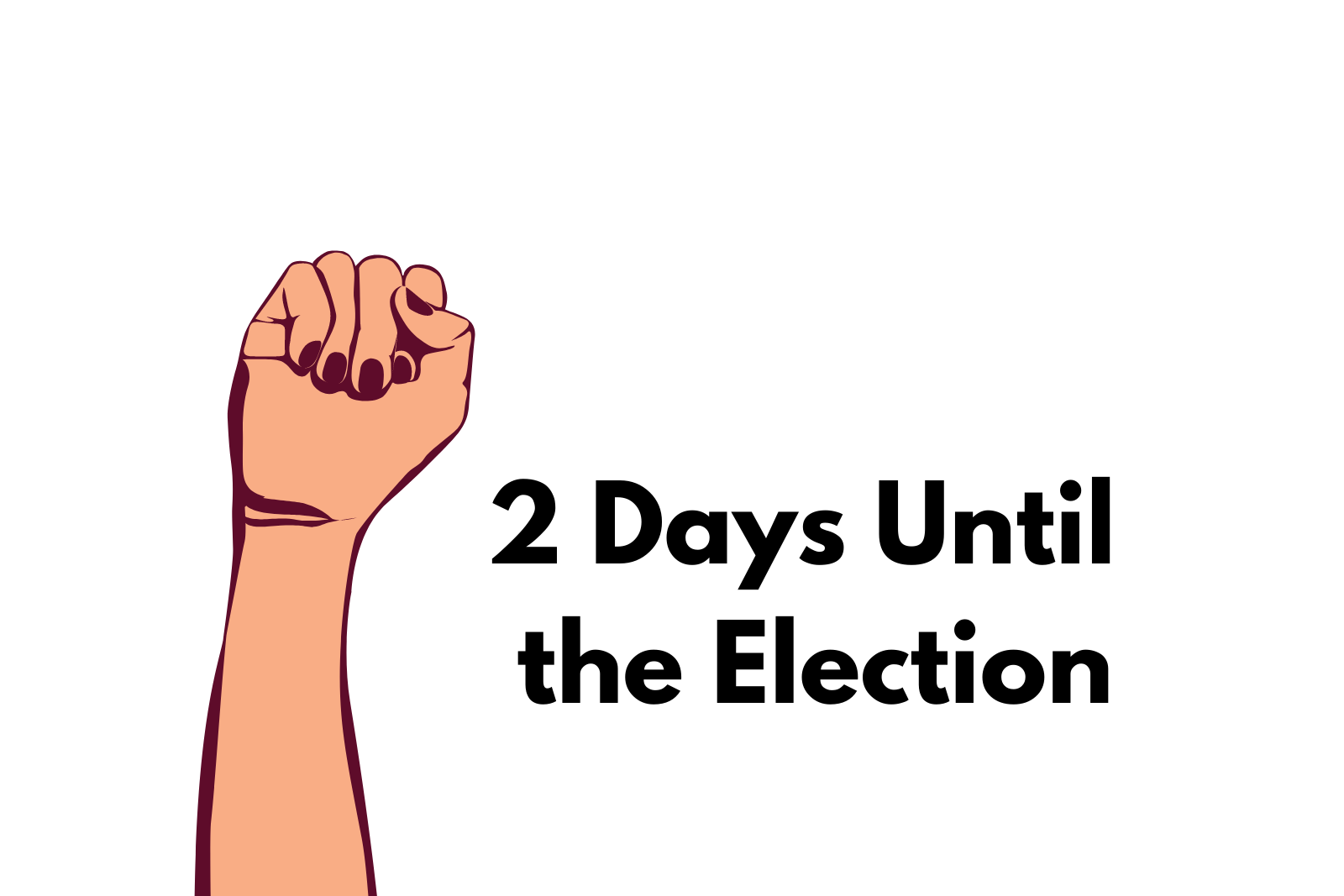 Bonus: 2 Days Until the Election