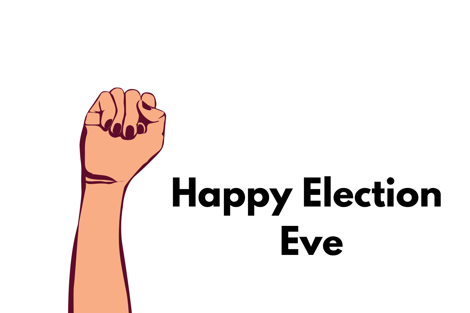 Bonus: Happy Election Eve