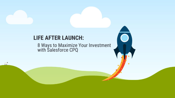 8 ways to maximize your investment with Salesforce CPQ