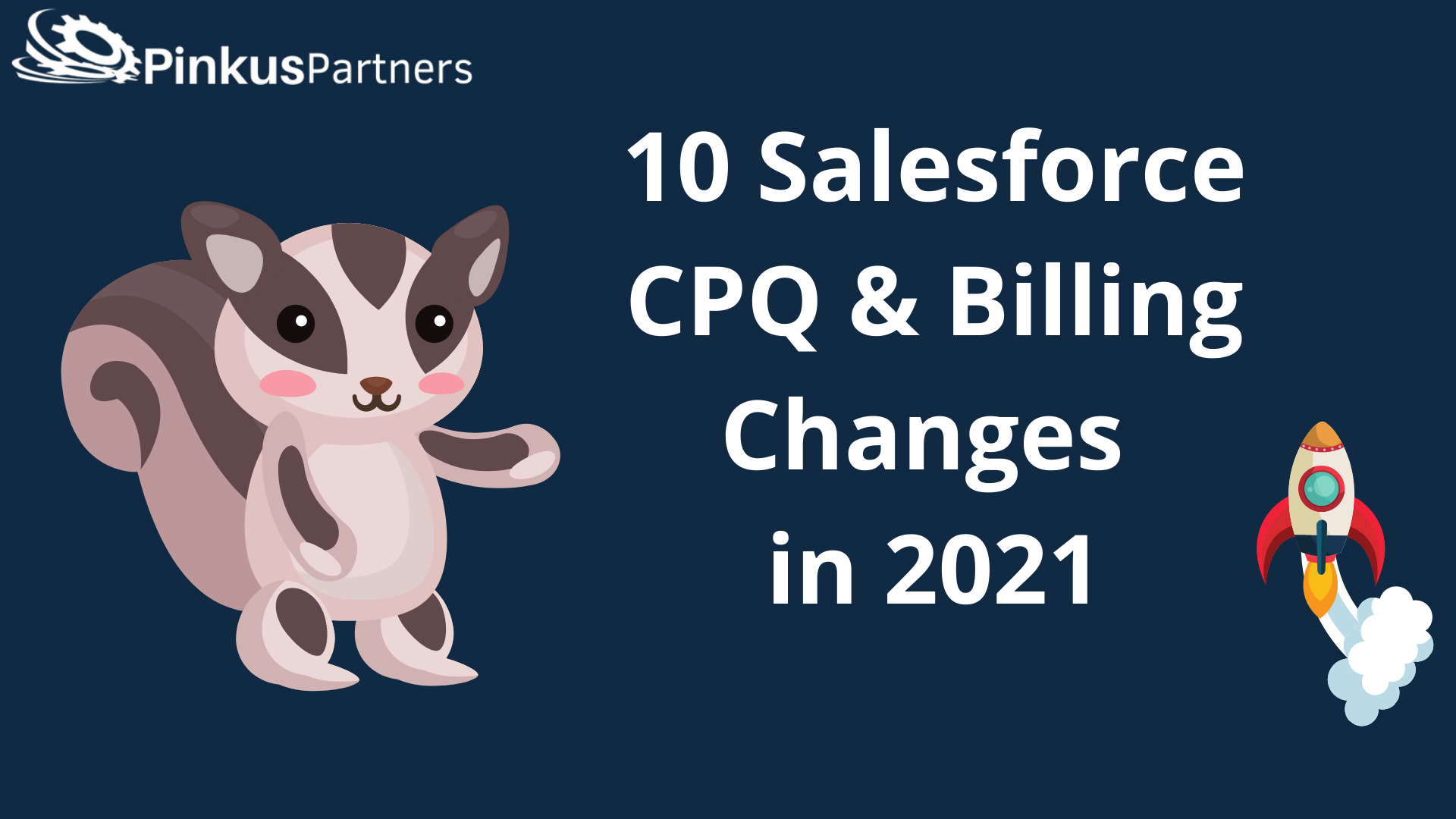 Salesforce CPQ and Billing Changes in 2021