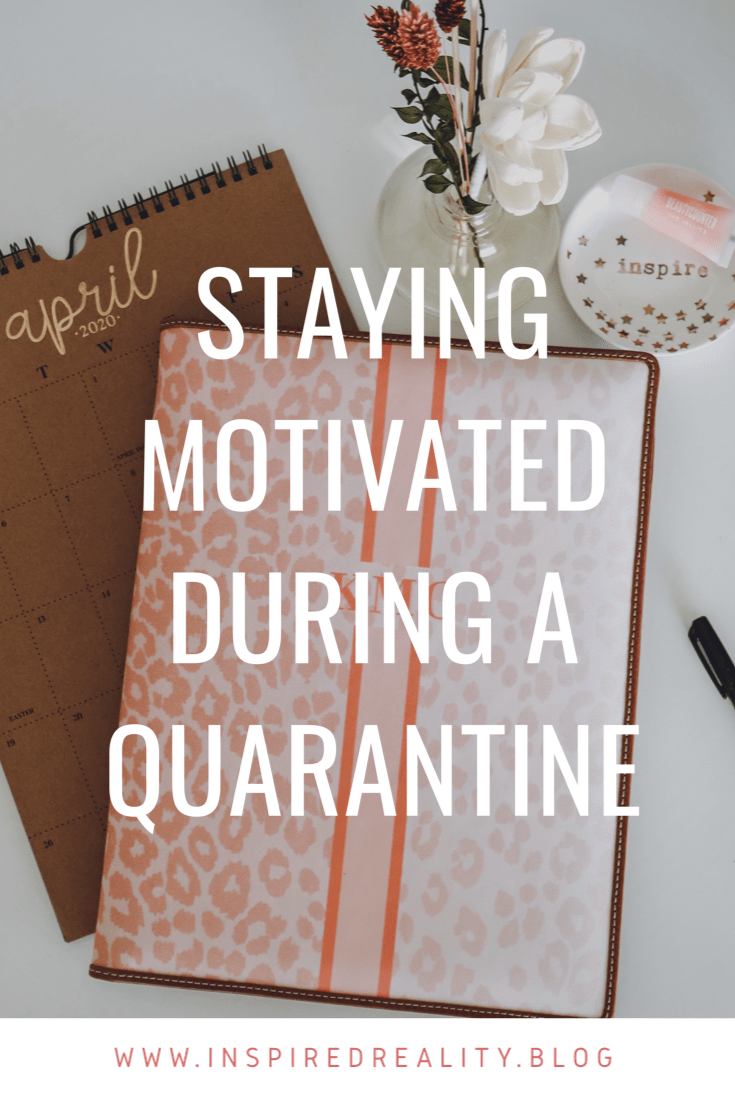 Tips for Staying Motivated During a Quarantine: