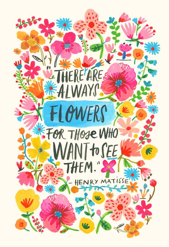 positivity quote there are always flowers henry matisse