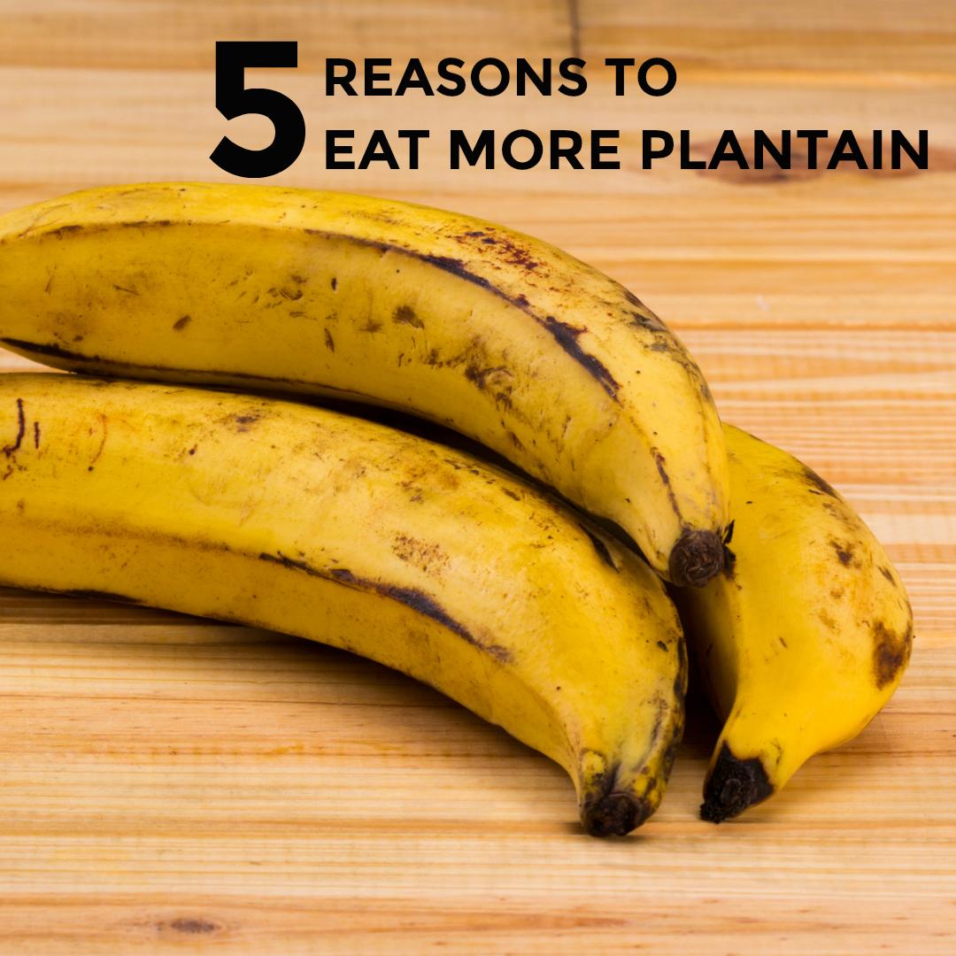 5-reasons-eat-plantain-plantain-recipes