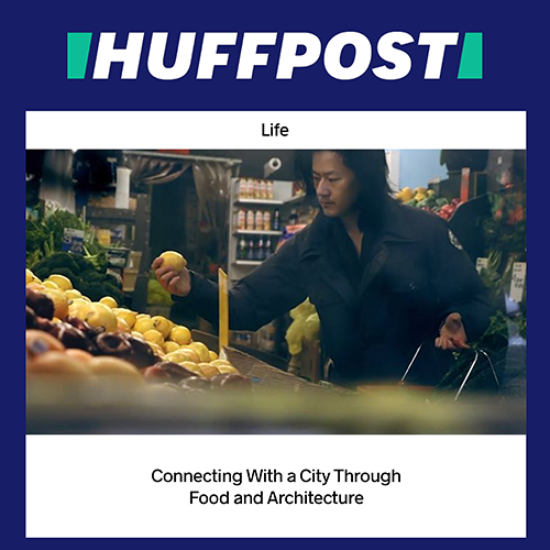 Huffington Post: Danny Tseng on the Connection between Architecture and Food