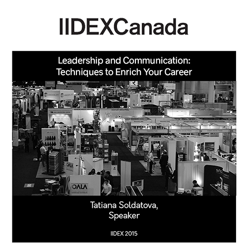 IIDEX 2015 Presenter: Tatiana Soldatova, Leadership and Communication: Techniques to Enrich your Career