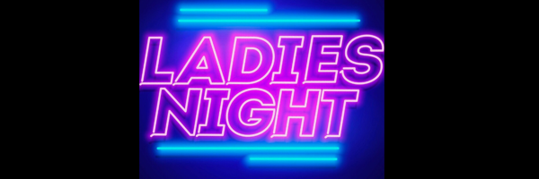 Grab Your Girls & Join Us For Our 1st #LADIESNIGHTOUT