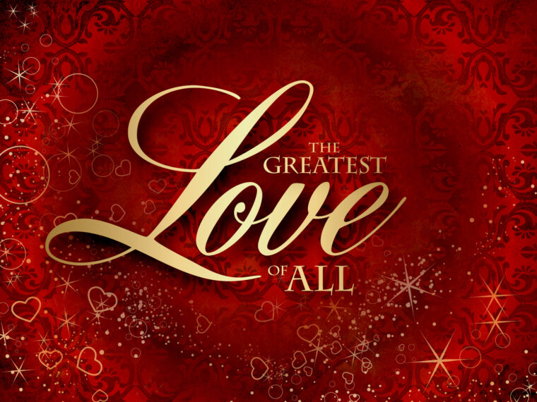 God's love is the greatest - agape' love