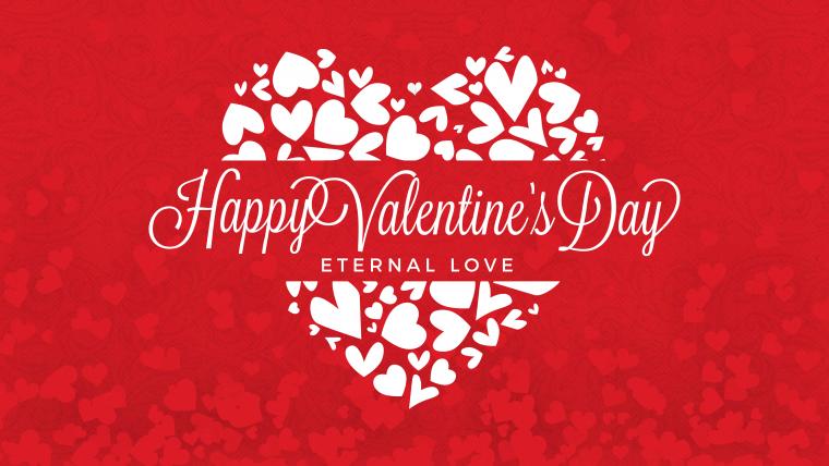 Happy Valentine's Day ETERNAL LOVE