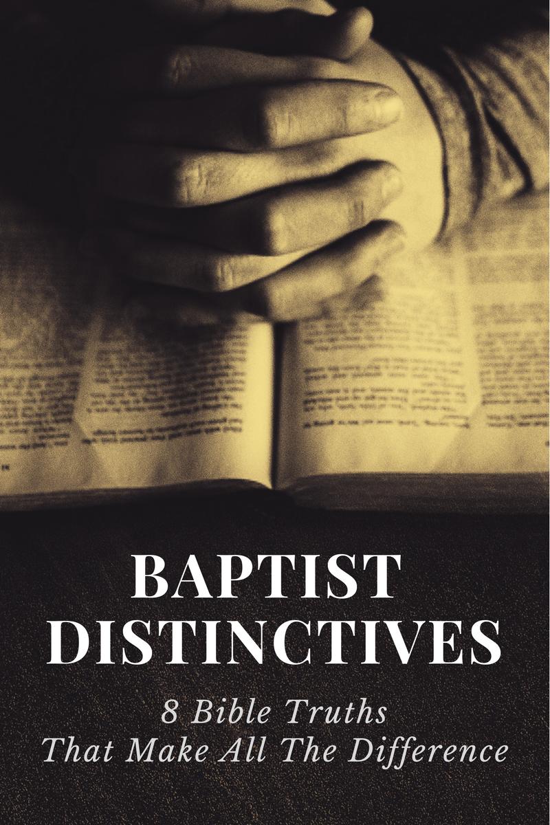 The Baptist Distinctives