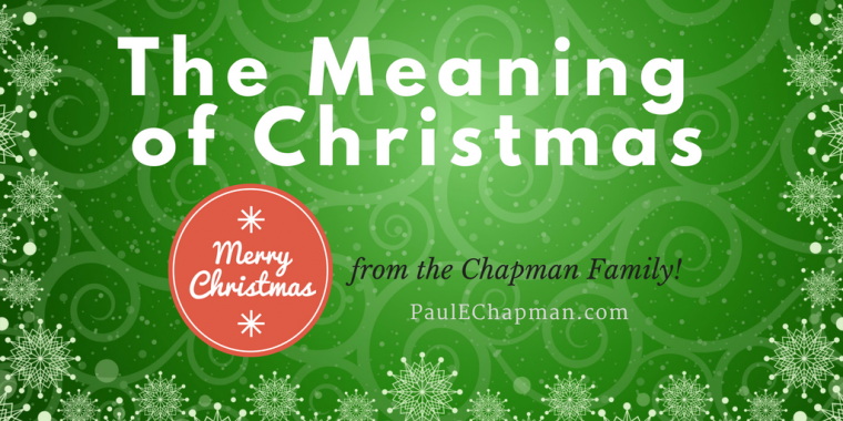 The Meaning of Christmas | PaulEChapman.com