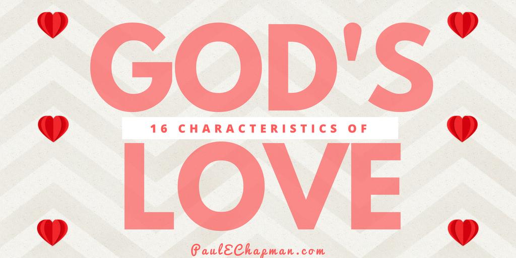 16 Characteristics of God's Agape' Love