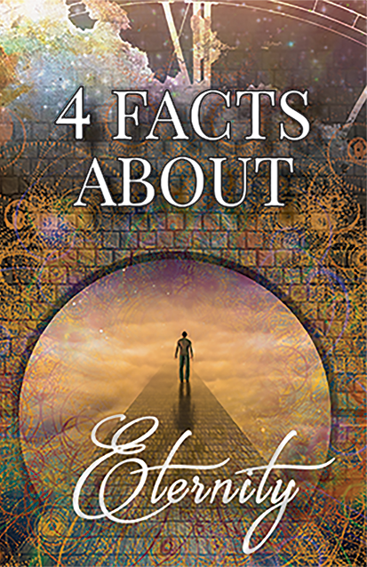 Four Important Facts About Eternity