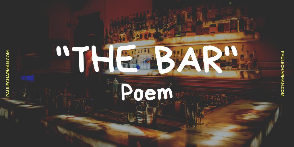 """""""The Bar"""" Poem"""