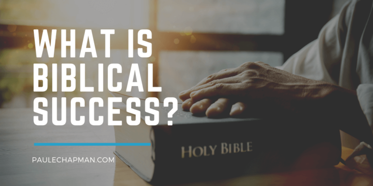 WHAT IS BIBLICAL SUCCESS