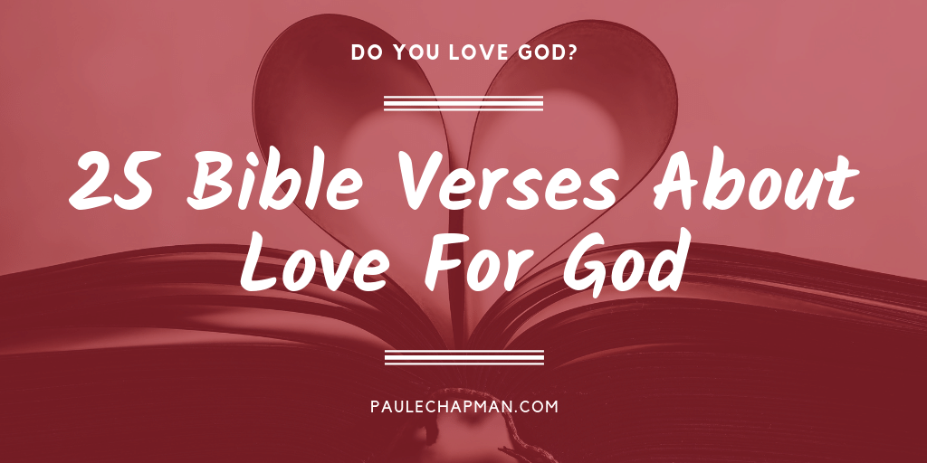 25 Bible Verses About Love For God