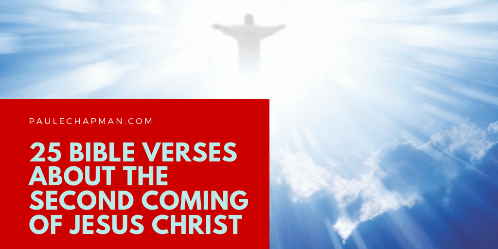 25 Bible Verses About the Second Coming of Jesus Christ