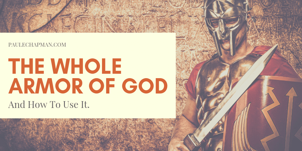 The Armor of God (and how to use it)