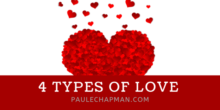 4 TYPES OF LOVE - AGAPE, PHILEO, STORGE, EROS