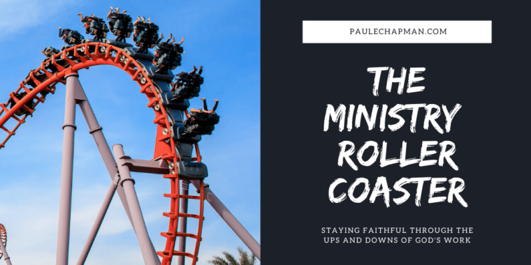 The Ministry Roller Coaster be stay faithful