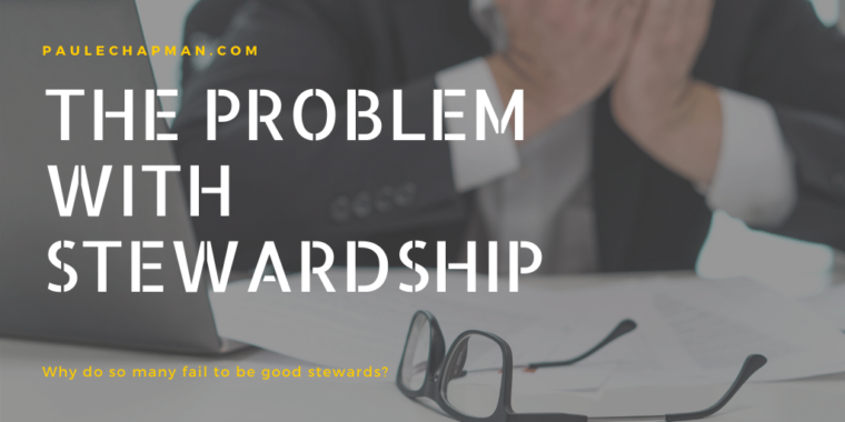 The Problem With Christian Stewardship