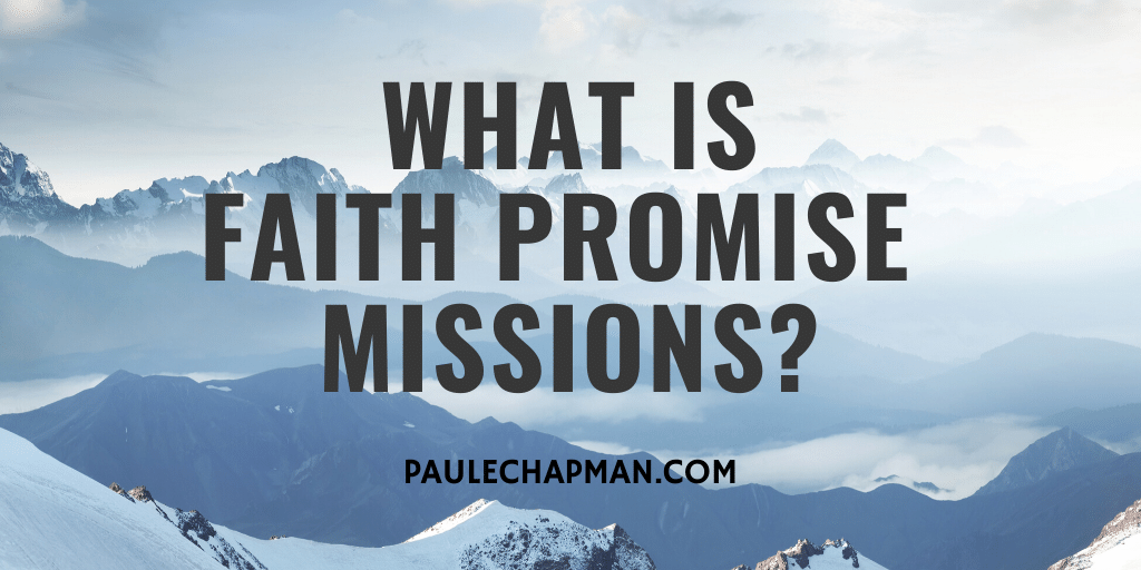 What Is Faith Promise Missions?