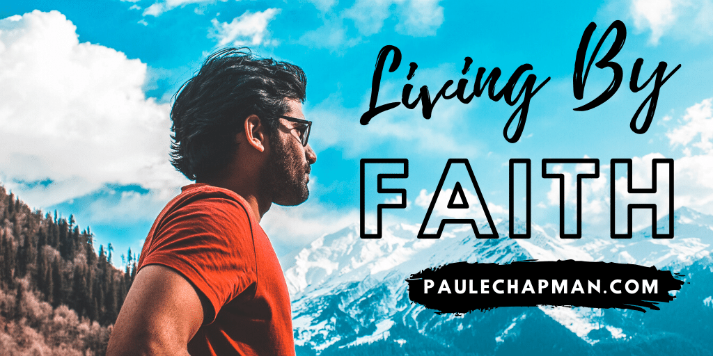 What is Living By Faith?