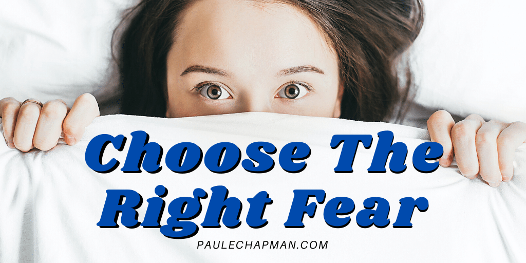 Choose The Right Fear (Fear Of The LORD)