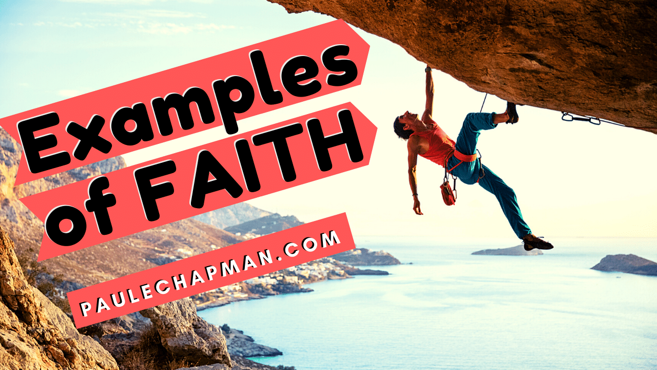 Examples of Faith (found in the Bible)