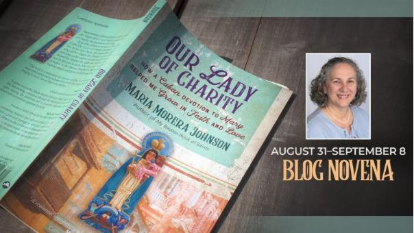 Day 8 of Blog Novena to Our Lady of Charity