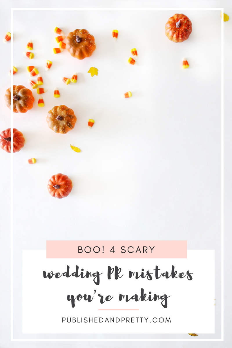 We thought Halloween was the perfect occasion to share with you a fun wedding public relations treat: 4 Scary Wedding PR Mistakes You're Making! #publishedandpretty #weddingpr #weddingsubmissions #styledshootsubmissions #weddingindustry