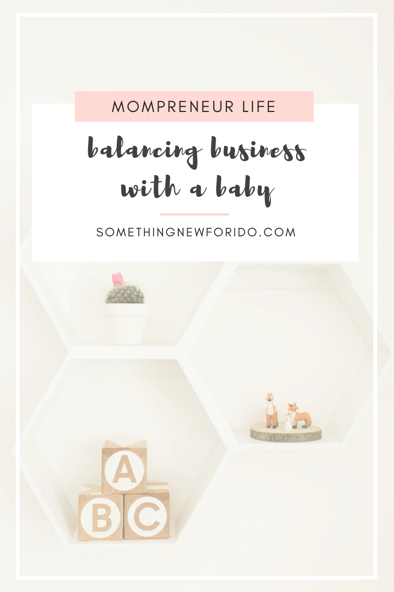 Balancing business with a baby is not for the faint of heart. One of the biggest lessons I've learned is to give myself grace. Read more tips! #somethingnewforido #somethingnewforpinkandblue #mompreneur #workfromhomemom