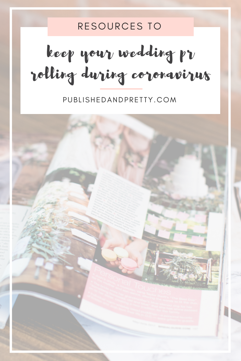 Resources to keep your wedding PR rolling during Coronavirus from Published + Pretty, including my Getting Published Guide for 60% off, discounted submission services, new FREEBIES! #publishedandpretty #coronavirussupport #weddingpr #weddingsubmissions #realweddings