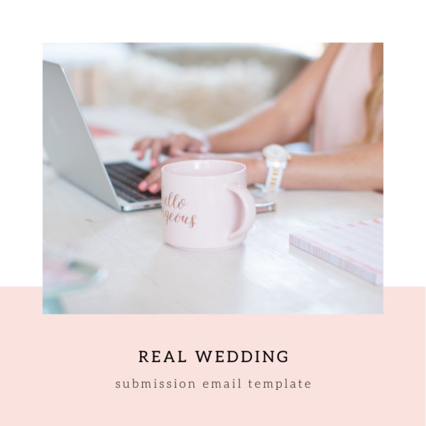 Published + Pretty, Wedding Submission Email Template, Wedding Submission Process, Wedding PR