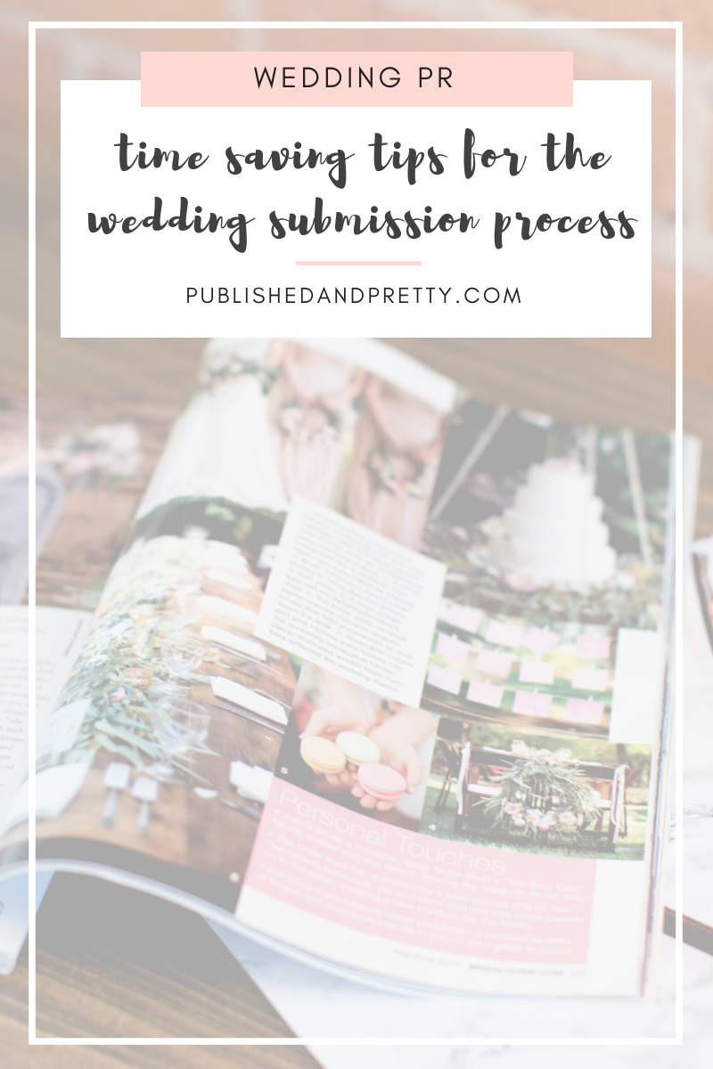 Published + Pretty's top time saving tips for the wedding submission process. #gettingpublished #weddingpr #weddingsubmission #featuredwedding #publishedandpretty
