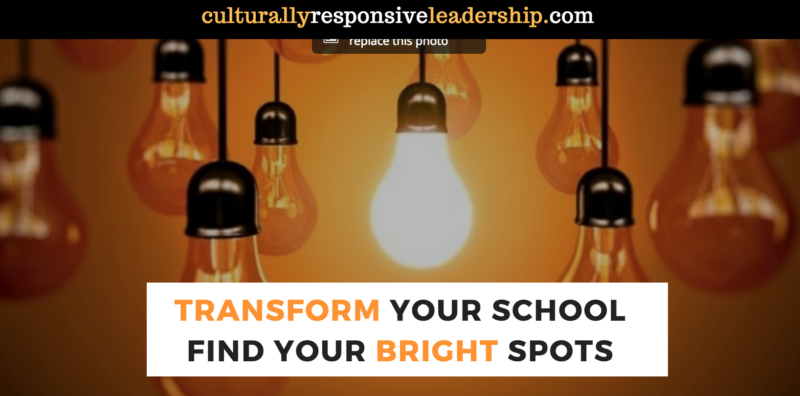 Culturally Responsive Leadership - Transform Your School With Bright Spots