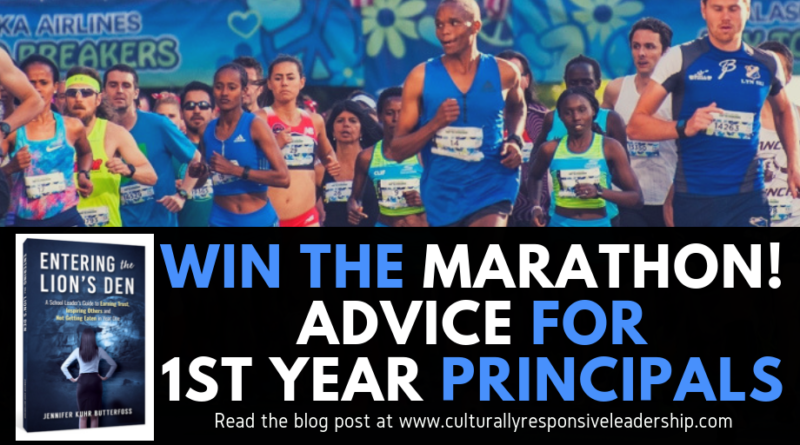Win the Marathon, Advice for 1st Year Principals - Culturally Responsive Leadership