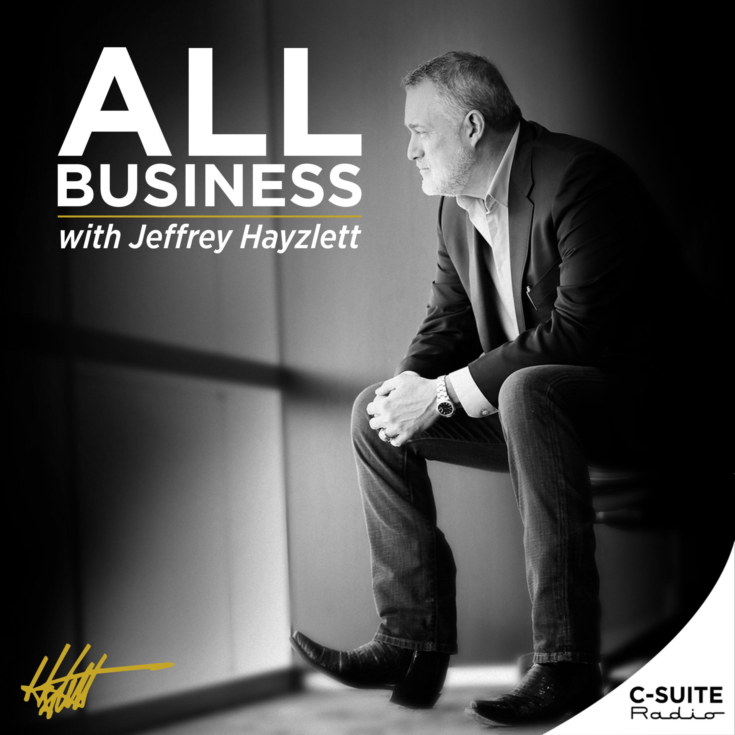 All Business with Jeffery Hayzlett