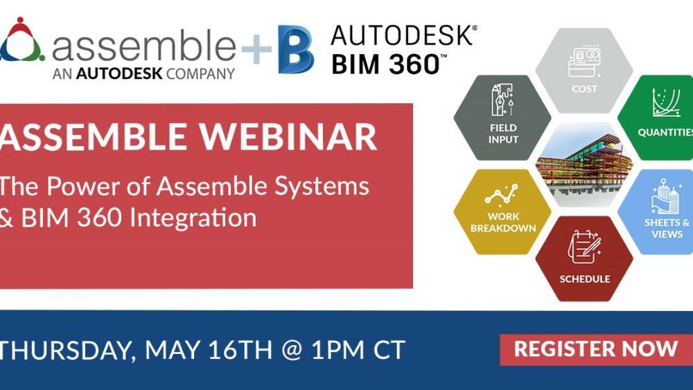 Assemble Webinar Replay The Power Of Assemble Systems Bim 360 Integration Assemble Systems